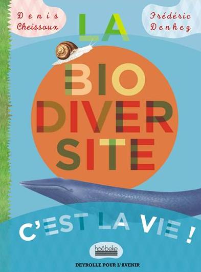 La biodiversité c'est la vie